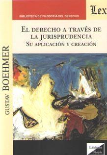 DERECHO A TRAVÉS DE LA JURISPRUDENCIA, EL