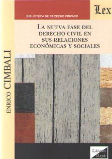NUEVA FASE DEL DERECHO CIVIL EN SUS RELACIONES ECONOMICAS Y SOCIALES, LA
