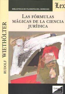 FÓRMULAS MÁGICAS DE LA CIENCIA JURÍDICA, LAS