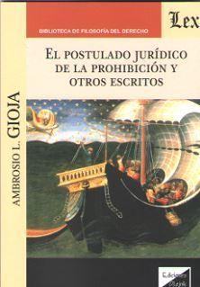 POSTULADO JURÍDICO DE LA PROHIBICION Y OTROS ESCRITOS, EL