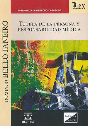 TUTELA DE LA PERSONA Y RESPONSABILIDAD MEDICA