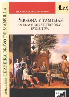 PERSONA Y FAMILIAS. EN CLAVE CONSTITUCIONAL EVOLUTIVA