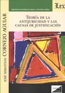 TEORÍA DE LA ANTIJURICIDAD Y LAS CAUSAS DE JUSTIFICACIÓN