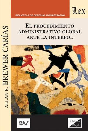 PROCEDIMIENTO ADMINISTRATIVO GLOBAL ANTE INTERPOL, EL