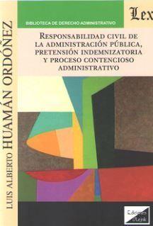 RESPONSABILIDAD CIVIL DE LA ADMINISTRACIÓN PÚBLICA, PRETENSIÓN INDEMNIZATORIA Y PROCESO CONTENCIOSO-ADMINISTRATIVO