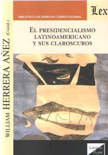 PRESIDENCIALISMO LATINOAMERICANO Y SUS CLAROSCUROS, EL
