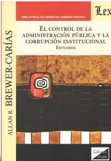 CONTROL DE LA ADMINISTRACIÓN PÚBLICA Y LA CORRUPCIÓN INSTITUCIONAL, EL