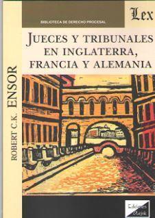 JUECES Y TRIBUNALES EN INGLATERRA, FRANCIA Y ALEMANIA