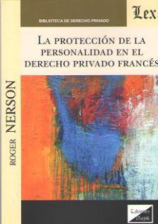 PROTECCIÓN DE LA PERSONALIDAD EN EL DERECHO PRIVADO FRANCÉS, LA