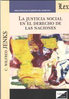JUSTICIA SOCIAL EN EL DERECHO DE LAS NACIONES, LA
