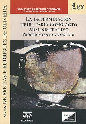 DETERMINACION TRIBUTARIA COMO ACTO ADMINISTRATIVO, LA