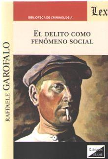 DELITO COMO FENÓMENO SOCIAL, EL