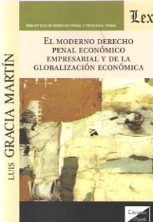 MODERNO DERECHO PENAL ECONOMICO EMPRESARIAL Y DE LA GLOBALIZACION ECONOMICA, EL