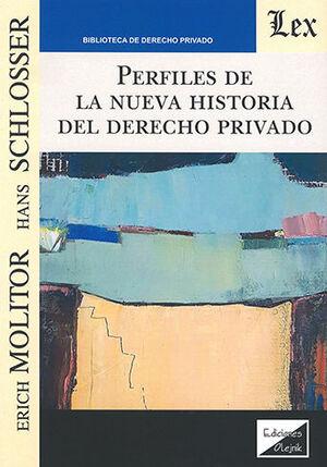 PERFILES DE LA NUEVA HISTORIA DEL DERECHO PRIVADO