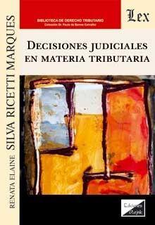 DECISIONES JUDICIALES EN MATERIA TRIBUTARIA