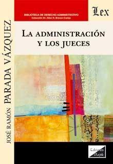 ADMINISTRACIÓN Y LOS JUECES, LA