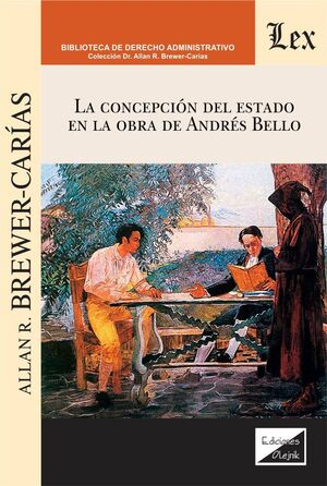 CONCEPCIÓN DEL ESTADO EN LA OBRA DE ANDRÉS BELLO, LA