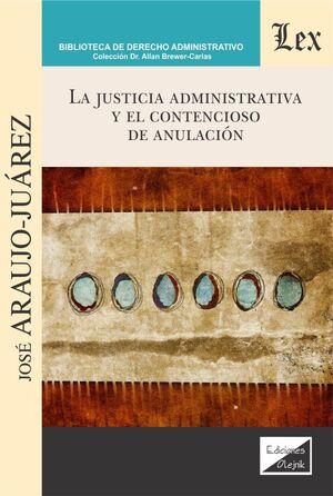 JUSTICIA ADMINISTRATIVA Y EL CONTENCIOSO DE ANULACIÓN, LA