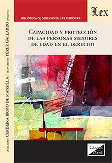 CAPACIDAD Y PROTECCIÓN DE LAS PERSONAS MENORES DE EDAD EN EL DERECHO