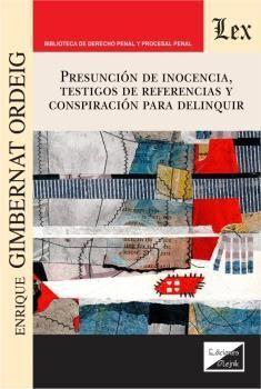 PRESUNCION DE INOCENCIA, TESTIGOS DE REFERENCIAS Y CONSPIRACION PARA DELINQUIR