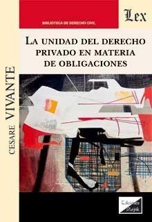 UNIDAD DEL DERECHO PRIVADO EN MATERIA DE OBLIGACIONES, LA