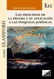 PRINCIPIOS DE LA PRUEBA Y SU APLICACION A LAS PESQUISAS JURIDICAS, LOS