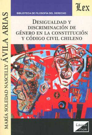 DESIGUALDAD Y DISCRIMINACION DE GENERO EN LA CONSTITUCION Y CODIGO CIVIL CHILENO