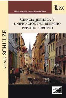 CIENCIA JURÍDICA Y UNIFICACIÓN DEL DERECHO PRIVADO EUROPEO