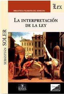 INTERPRETACIÓN DE LA LEY, LA