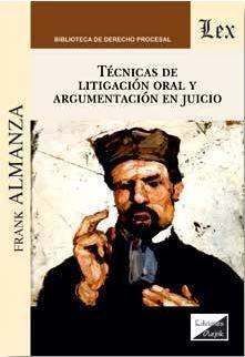 TÉCNICAS DE LITIGACIÓN ORAL Y ARGUMENTACIÓN EN JUICIO