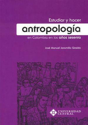 ESTUDIAR Y HACER ANTROPOLOGIA EN COLOMBIA EN LOS AÑOS SESENTA