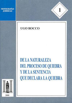 DE LA NATURALEZA DEL PROCESO DE QUIEBRA Y DE LA SENTENCIA QUE DECLARA LA QUIEBRA