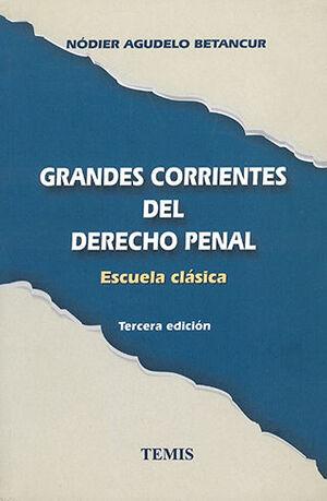 GRANDES CORRIENTES DEL DERECHO PENAL - 3.ª ED.