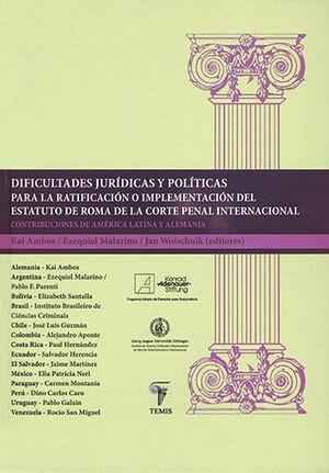 DIFICULTADES JURÍDICAS Y POLÍTICAS PARA LA RATIFICACIÓN O IMPLEMENTACIÓN DEL ESTATUTO DE ROMA DE LA CORTE PENAL INTERNACIONAL