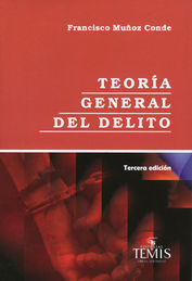 TEORÍA GENERAL DEL DELITO - 3.ª ED. 2011 6.ª REIMP. 2020