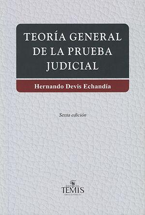 TEORIA GENERAL DE LA PRUEBA JUDICIAL 2 TOMOS