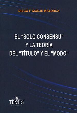 SOLO CONSENSU Y LA TEORÍA DEL TÍTULO Y EL MODO, EL
