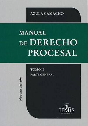 MANUAL DE DERECHO PROCESAL - TOMO II - PARTE GENERAL