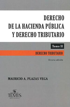 DERECHO DE LA HACIENDA PÚBLICA Y DERECHO TRIBUTARIO (TOMO II)  TERCERA EDICIÓN