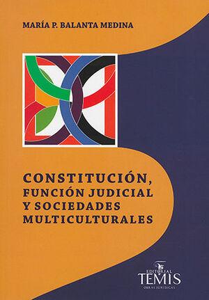 CONSTITUCIÓN, FUNCIÓN JUDICIAL Y SOCIEDADES MULTICULTURALES