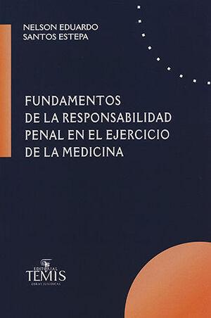 FUNDAMENTOS DE LA RESPONSABILIDAD PENAL EN EL EJERCICIO DE LA MEDICINA