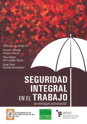 SEGURIDAD INTEGRAL EN EL TRABAJO UN ENFOQUE PSICOSOCIAL