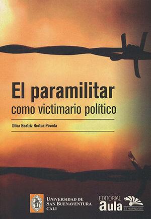 PARAMILITAR COMO VICTIMARIO POLITICO, EL