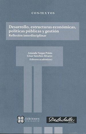 DESARROLLO ESTRUCTURAS ECONOMICAS POLITICAS PUBLICAS Y GESTION