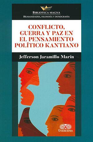 CONFLICTO, GUERRA Y PAZ EN EL PENSAMIENTO POLÍTICO KANTIANO