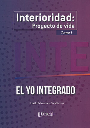 INTERIORIDAD: PROYECTO DE VIDA TOMO I