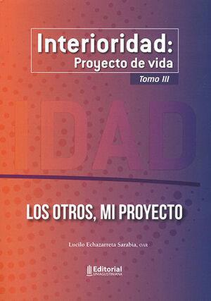 INTERIORIDAD: PROYECTO DE VIDA TOMO III