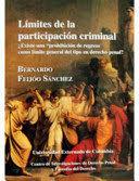 LÍMITES DE LA PARTICIPACIÓN CRIMINAL : ¿EXISTE UNA PROHIBICIÓN DE REGRESO COMO LIMITE GENERAL DEL TIPO EN DERECHO PENAL?