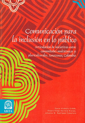 COMUNICACIÓN PARA LA INCLUSIÓN EN LO PÚBLICO. ARTICULACIÓN DE INICIATIVAS ENTRE COMUNIDADES MULTIETN