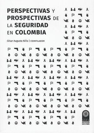 PERSPECTIVAS Y PROSPECTIVAS DE LA SEGURIDAD EN COLOMBIA. SEGUNDA EDICIÓN